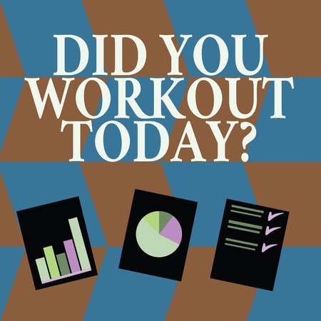 Word writing text Did You Workout Today. Business photo showcasing asking if made session physical exercise Presentation of Bar, Data and Pie Chart Diagram Graph Each on White Paper