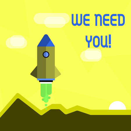 Handwriting text We Need You. Conceptual photo asking someone to work together for certain job or target Colorful Spacecraft Shuttle Rocketship Launching for New Business Startup