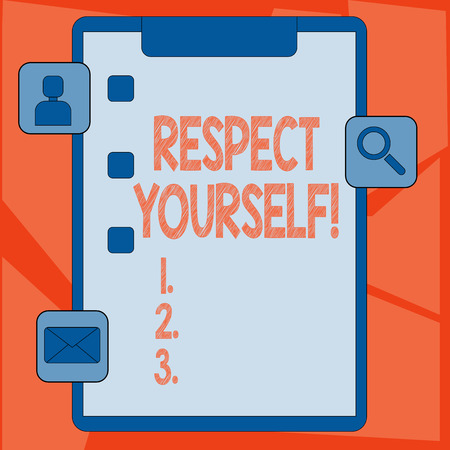 Handwriting text Respect Yourself. Conceptual photo believing that you good and worthy being treated well Clipboard with Tick Box and 3 Apps Icons for Assessment, Updates, Reminder