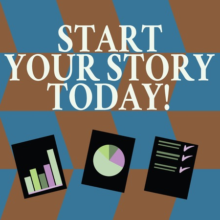 Word writing text Start Your Story Today. Business photo showcasing work hard on yourself and begin from this moment Presentation of Bar, Data and Pie Chart Diagram Graph Each on White Paper