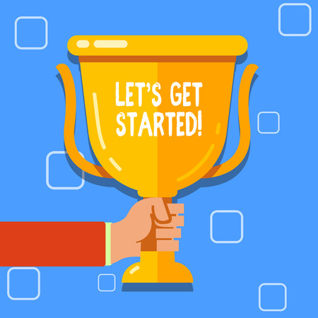 Writing note showing Let S Get Started. Business concept for encouraging someone to begin doing something Hand Holding Championship Winners Cup Trophy with Reflection Stok Fotoğraf