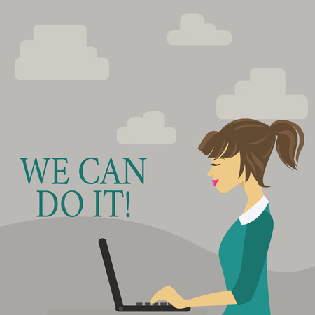 Text sign showing We Can Do It. Business photo showcasing see yourself as powerful capable demonstrating photo of Young Busy Woman Sitting Side View and Working on her Laptop