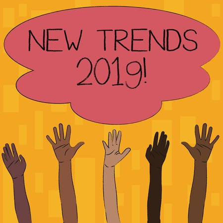 Text sign showing New Trends 2019. Business photo text general direction in which something is developing Multiracial Diversity Hands Raising Upward Reaching for Colorful Big Cloud