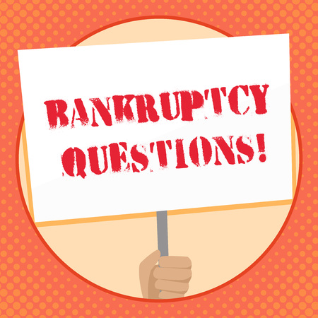 Writing note showing Bankruptcy Questions. Business concept for discarding debt or making a plan to repay debts Hand Holding Placard Supported by Handle Social Awareness Stok Fotoğraf