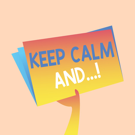 Handwriting text writing Keep Calm And. Conceptual photo motivational poster produced by British government Hand Holding and Raising Blank Space Colorful File Folder with Sheet Inside Stok Fotoğraf