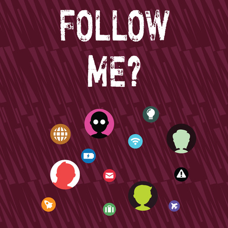 Text sign showing Follow Me Question. Business photo showcasing go or come after demonstrating or thing proceeding ahead Networking Technical Icons with Chat Heads Scattered on Screen for Link Up
