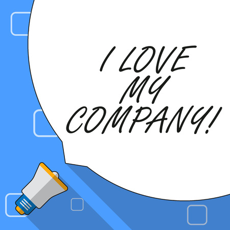 Writing note showing I Love My Company. Business concept for tell why admire their job and workplace White Speech Bubble Occupying Half of Screen and Megaphone Imagens