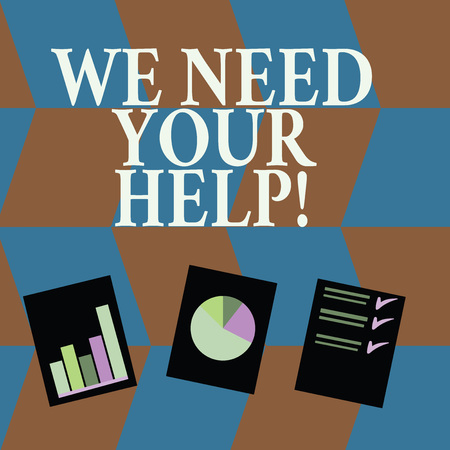 Word writing text We Need Your Help. Business photo showcasing asking someone to stand with you against difficulty Presentation of Bar, Data and Pie Chart Diagram Graph Each on White Paper