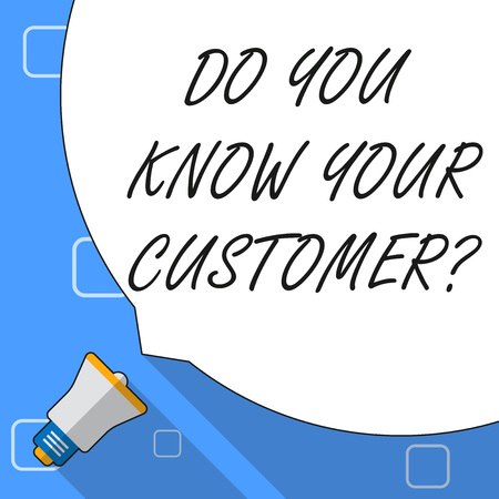 Writing note showing Do You Know Your Customer Question. Business concept for service identify clients with relevant information White Speech Bubble Occupying Half of Screen and Megaphone Imagens