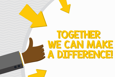 Conceptual hand writing showing Together We Can Make A Difference. Concept meaning be very important some way in like team or group Hand Gesturing Thumbs Up Holding on Round Shape with Arrows