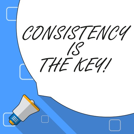 Writing note showing Consistency Is The Key. Business concept for by Breaking Bad Habits and Forming Good Ones White Speech Bubble Occupying Half of Screen and Megaphone
