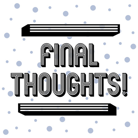 Handwriting text Final Thoughts. Conceptual photo should be last few sentences within your conclusions Seamless Blue Polka Dots Tiny Circles Pattern in Random on White Isolated