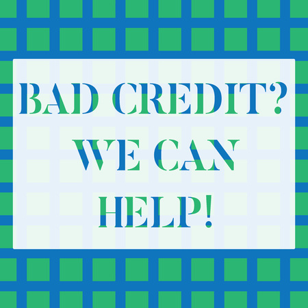 Conceptual hand writing showing Bad Credit Question We Can Help. Concept meaning offering help after going for loan then rejected Seamless Green Square Tiles in Rows and Columns Creating Blue Grid