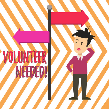 Handwriting text Volunteer Needed. Conceptual photo asking demonstrating to work for organization without being paid Man Confused with the Road Sign Arrow Pointing to Opposite Side Direction Banque d'images - 121062691