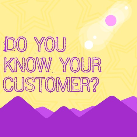 Text sign showing Do You Know Your Customer Question. Business photo text service identify clients with relevant information View of Colorful Mountains and Hills with Lunar and Solar Eclipse Happening