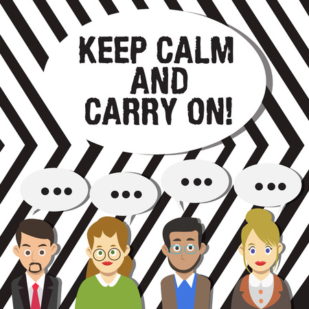 Handwriting text Keep Calm And Carry On. Conceptual photo slogan calling for persistence face of challenge Group of Business People with Blank Color Chat Speech Bubble with Three Dots Banco de Imagens