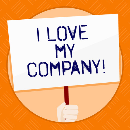 Conceptual hand writing showing I Love My Company. Concept meaning tell why admire their job and workplace Hand Holding White Placard Supported for Social Awareness
