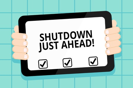 Conceptual hand writing showing Shutdown Just Ahead. Concept meaning closing factory business either short time or forever Color Tablet Smartphone with Screen Handheld Back of Gadget