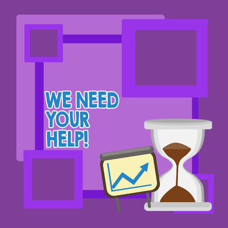 Handwriting text We Need Your Help. Conceptual photo asking someone to stand with you against difficulty Successful Growth Chart with Arrow Going Up and Hourglass with Sand Sliding