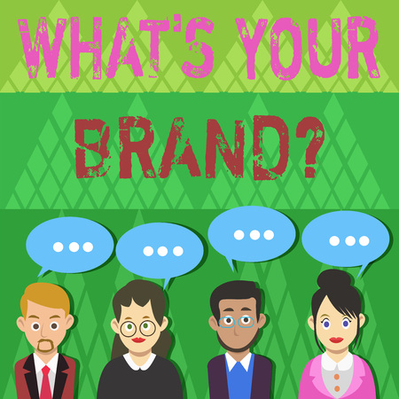 Text sign showing What S Your Brand Question. Business photo text asking about product logo does or what you communicate Group of Business People with Blank Color Chat Speech Bubble with Three Dots
