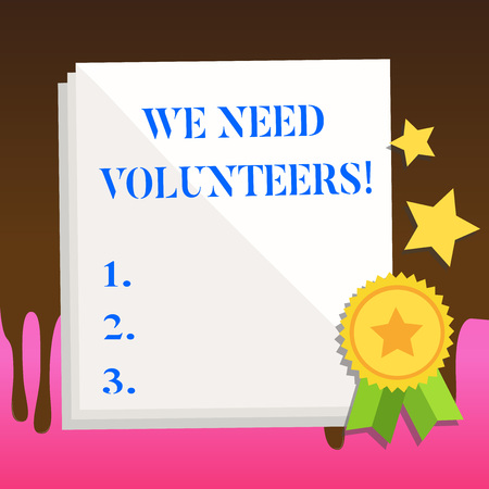 Text sign showing We Need Volunteers. Business photo text someone who does work without being paid for it White Blank Sheet of Parchment Paper Stationery with Ribbon Seal Stamp Label