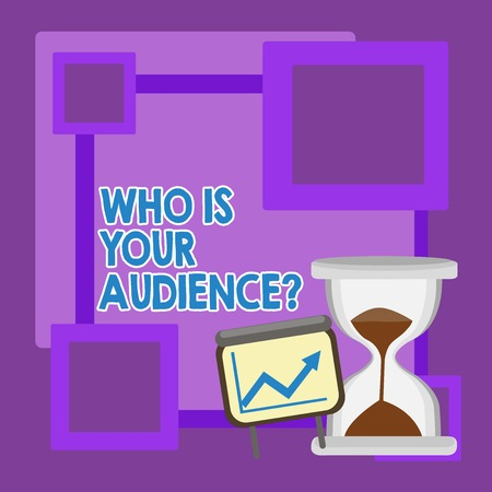 Handwriting text Who Is Your Audience Question. Conceptual photo who is watching or listening to it Successful Growth Chart with Arrow Going Up and Hourglass with Sand Sliding Stok Fotoğraf