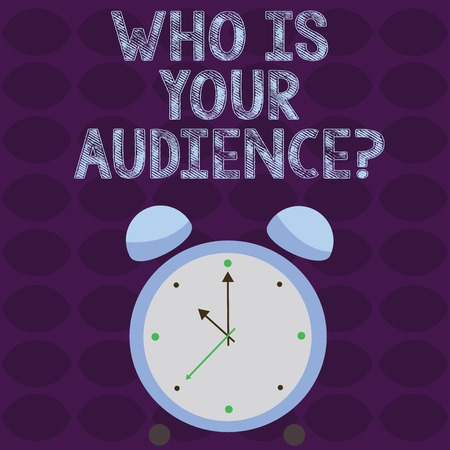 Conceptual hand writing showing Who Is Your Audience Question. Concept meaning who is watching or listening to it Colorful Round Analog Two Bell Alarm Desk Clock Hand photo