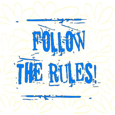 Writing note showing Follow The Rules. Business concept for go with regulations governing conduct or procedure Seamless Color Petals and Leaves Hand Drawn in Random on White Isolated