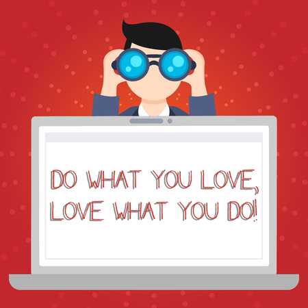 Text sign showing Do What You Love Love What You Do. Business photo showcasing you able doing stuff you enjoy it to work in better places then Man Holding and Looking into Binocular Behind Open Blank Space Laptop Screen Standard-Bild