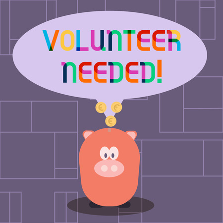Text sign showing Volunteer Needed. Business photo showcasing need work for organization without being paid Color Speech Bubble with Gold Euro Coins on its Tail Pointing to Piggy Bank Standard-Bild - 121064869