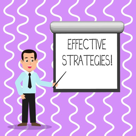 Conceptual hand writing showing Effective Strategies. Concept meaning A method or plan chosen to bring about a desired future Man in Necktie Holding Stick Pointing White Screen on Wall