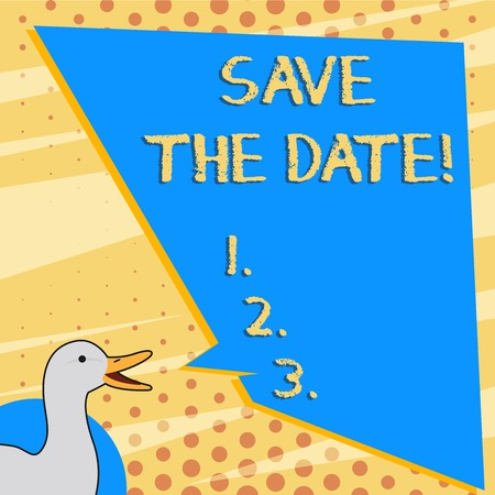 Text sign showing Save The Date.... Business photo text remember specific important days or time using calendar photo of Duck Speaking with Uneven Shape Blank Blue Speech Balloon