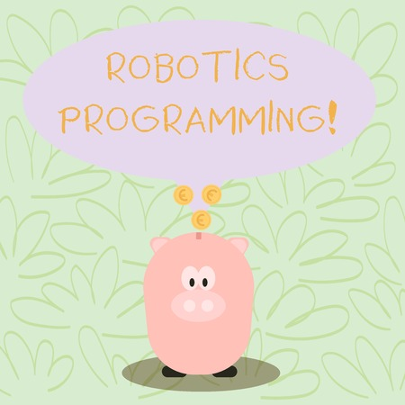Writing note showing Robotics Programming. Business concept for software that used to perform autonomous tasks Speech Bubble with Coins on its Tail Pointing to Piggy Bank