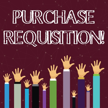 Text sign showing Purchase Requisition. Business photo text document used as part of the accounting process Hands of Several Businessmen Raising Up Above the Head, Palm Facing Front