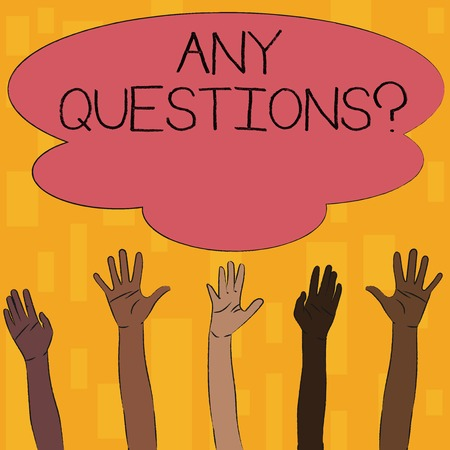 Text sign showing Any Questions Question. Business photo text you say write order to ask demonstrating about something Multiracial Diversity Hands Raising Upward Reaching for Colorful Big Cloud