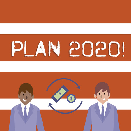 Text sign showing Plan 2020. Business photo text detailed proposal for doing or achieving something next year Money in Dollar Currency Sign Inside Rotating Arrows Between Two Businessmen