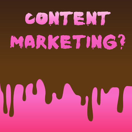 Conceptual hand writing showing Content Marketing question. Concept meaning involves creation and sharing of online material Dripping Melted Chocolate Cream or Brown Paint on Pink Surface
