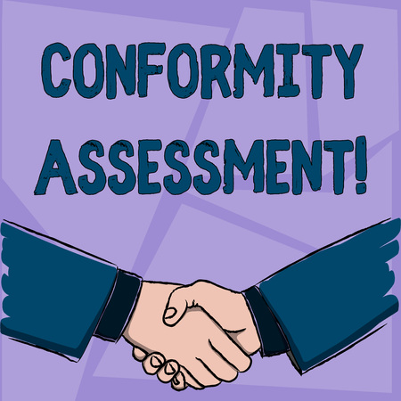 Handwriting text Conformity Assessment. Conceptual photo Evaluation verification and assurance of conforanalysisce Businessmen Shaking Hands Firmly as Gesture Form of Greeting and Agreement