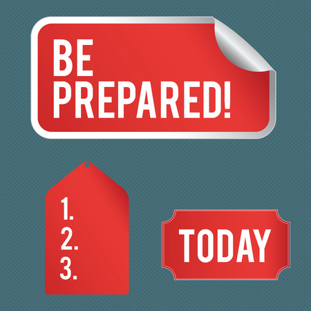 Writing note showing Be Prepared. Business concept for try be always ready to do or deal with something Color Label Self Adhesive Sticker with Border Corner and Tag