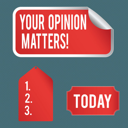 Writing note showing Your Opinion Matters. Business concept for show you do not agree with something that just been said Color Label Self Adhesive Sticker with Border Corner and Tag