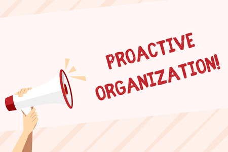 Conceptual hand writing showing Proactive Organization. Concept meaning Action and result oriented behavior of a company Human Hand Holding Megaphone with Sound Icon and Text Space