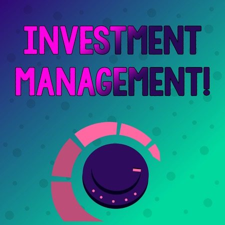 Conceptual hand writing showing Investment Management. Concept meaning analysisagement of investments for a financial institution Volume Control Knob with Marker Line and Loudness Indicator Stock Photo