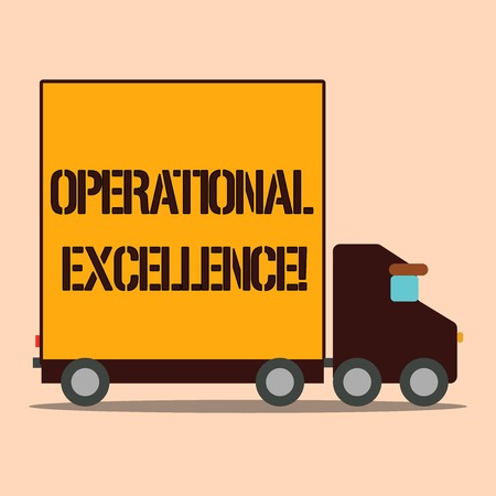Text sign showing Operational Excellence. Business photo text execution of the business strategy more consistently Delivery Lorry Truck with Blank Covered Back Container to Transport Goods