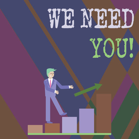Writing note showing We Need You. Business concept for asking someone to work together for certain job or target Smiling Businessman Climbing Bar Chart Following an Arrow Up