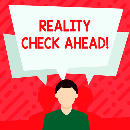 Word writing text Reality Check Ahead. Business photo showcasing makes them recognize truth about situations or difficulties Faceless Man has Two Shadows Each has Their Own Speech Bubble Overlapping