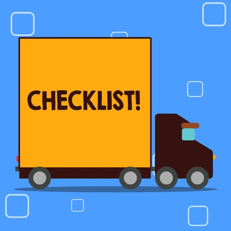 Conceptual hand writing showing Checklist. Concept meaning list items required things be done or points considered Lorry Truck with Covered Back Container to Transport Goods