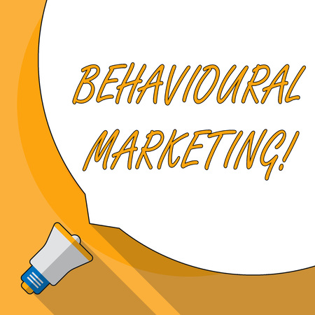 Conceptual hand writing showing Behavioural Marketing. Concept meaning targets consumers based on their behavior on Web sites White Speech Bubble Occupying Half of Screen and Megaphone