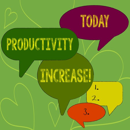Writing note showing Productivity Increase. Business concept for Labor productivity growth More output from worker Speech Bubble in Different Sizes and Shade Group Discussion