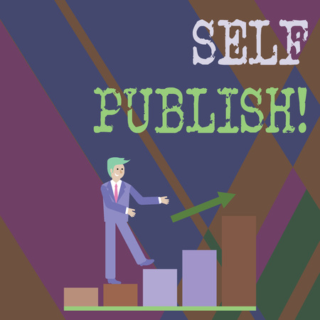 Writing note showing Self Publish. Business concept for writer publish piece of ones work independently at own expense Smiling Businessman Climbing Bar Chart Following an Arrow Up