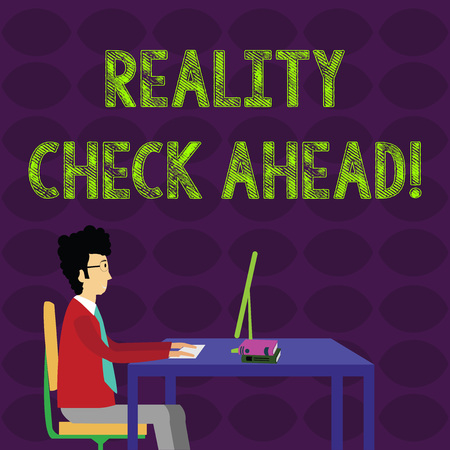 Word writing text Reality Check Ahead. Business photo showcasing makes them recognize truth about situations or difficulties Businessman Sitting Straight on Chair Working on Computer and Books on Table Stock Photo